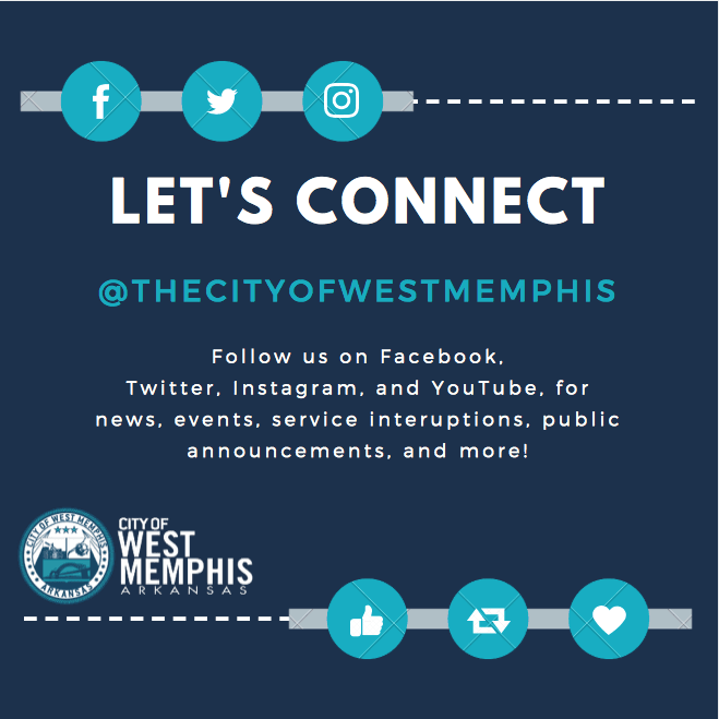 Stay Connect. Keep up with the latest news and events in West Memphis.